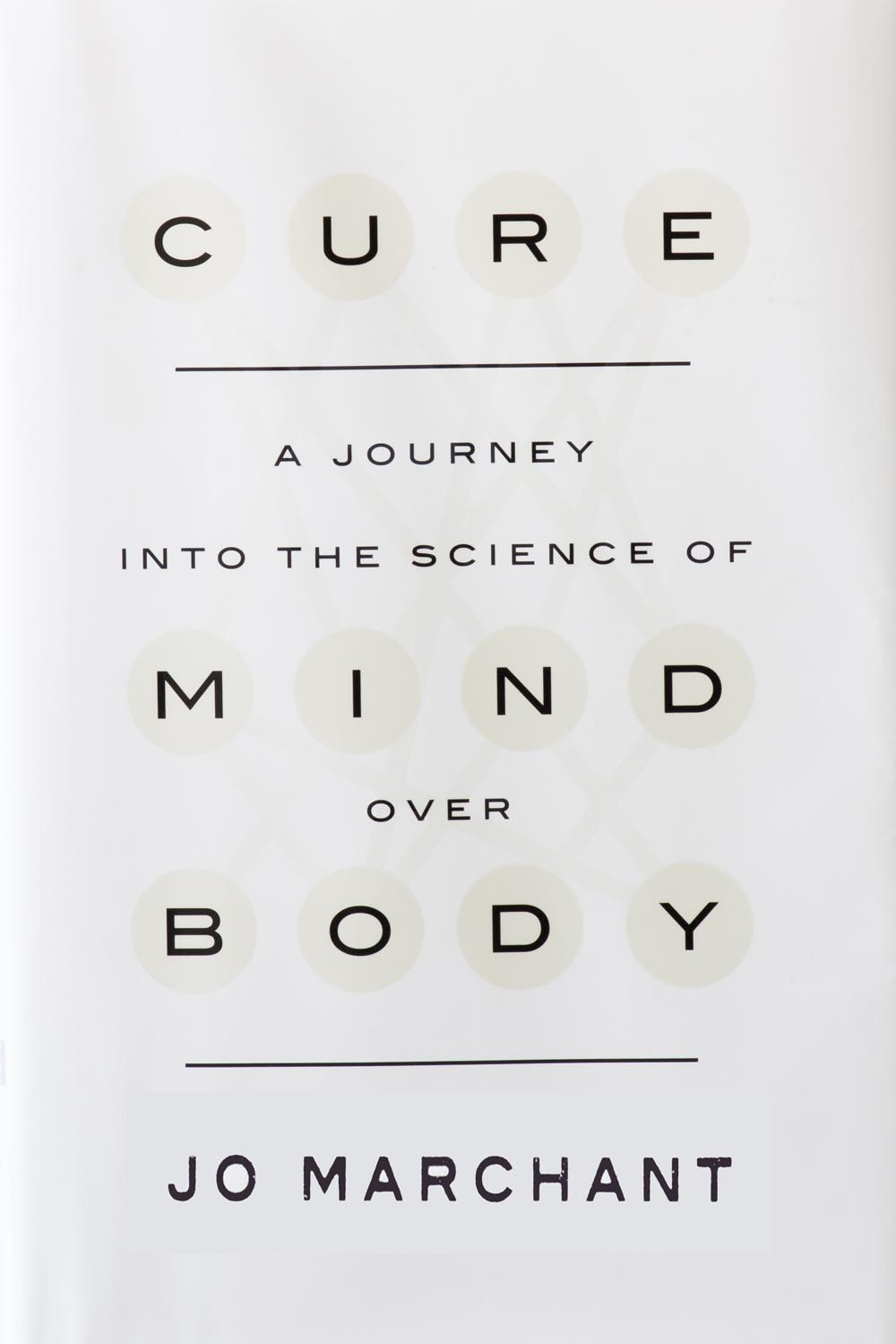 Cure-A Journey Into The Science Of Mind Over Body